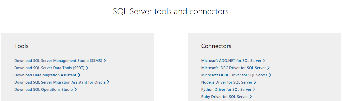 Microsoft SQL Server tools and connectors  You will need at