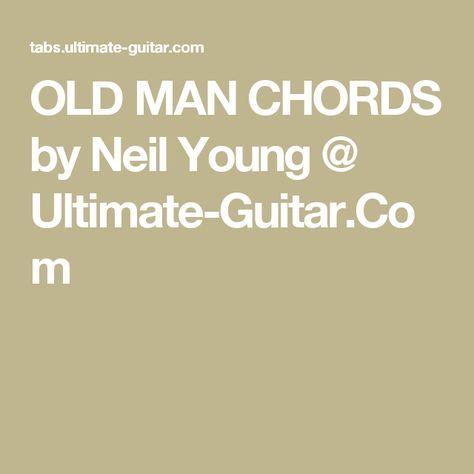 Old Man Chords By Neil Young Ultimate Guitar Geetaar