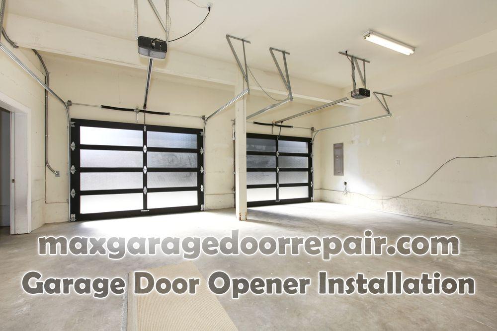 Pin By Max Garage Door Repair On Max Garage Door Repair Garage Door Opener Installation Door Design Interior Garage Door Opener
