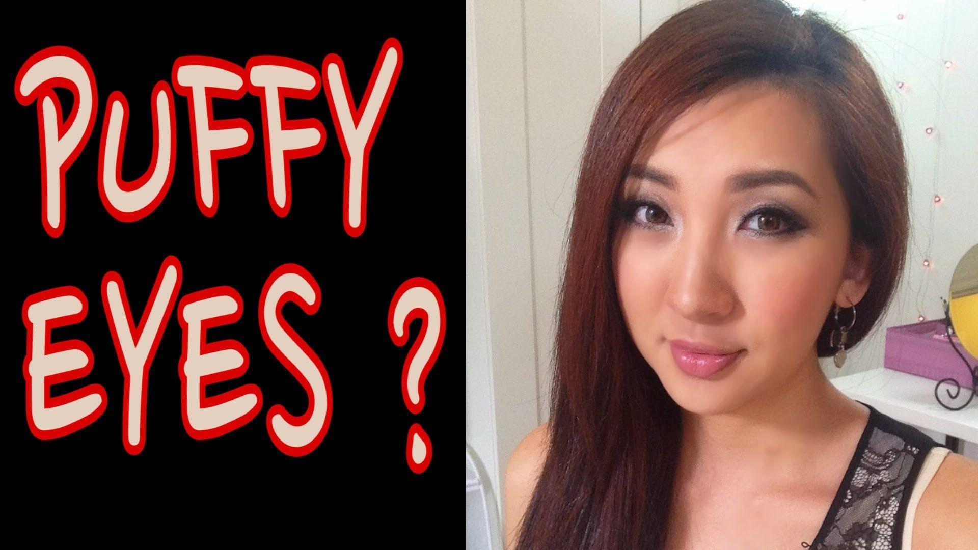 HOW TO] Get rid of PUFFY EYES!!! o_O YouTube Puffy