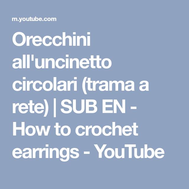 Orecchini all'uncinetto circolari (trama a rete) | SUB EN - How to crochet earrings - YouTube