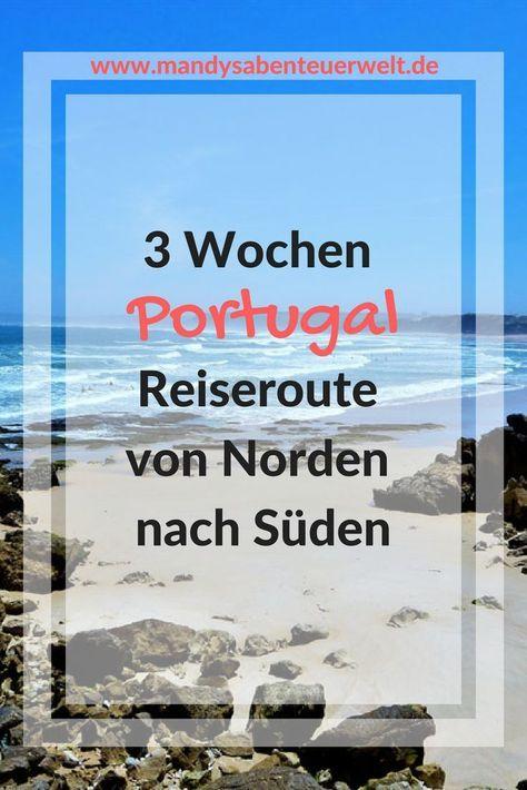 Portugal Rundreise - in 3 Wochen von Norden nach Süden #bestplacesinportugal