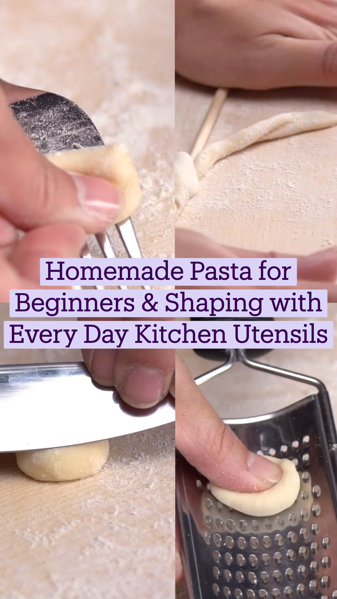 Homemade Pasta for Beginners & Shaping with Every Day Kitchen Utensils