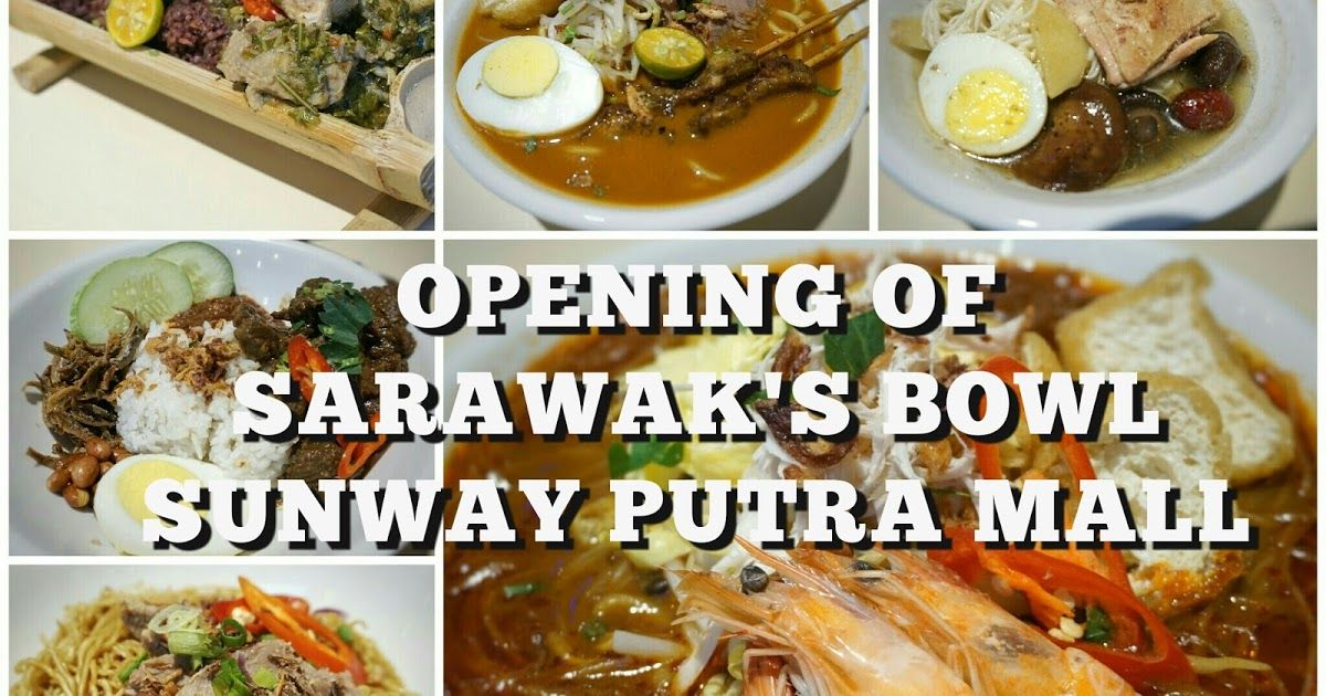 Foodreview Sarawak S Bowl Is Now Opened At Sunway Putra Mall Fast Lunch Food Reviews Sweet Sauce