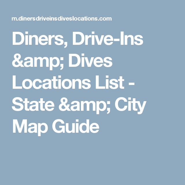 Diners Driveins Dives Locations List State City Map Guide: Diners Drive Ins Dives States At Slyspyder.com