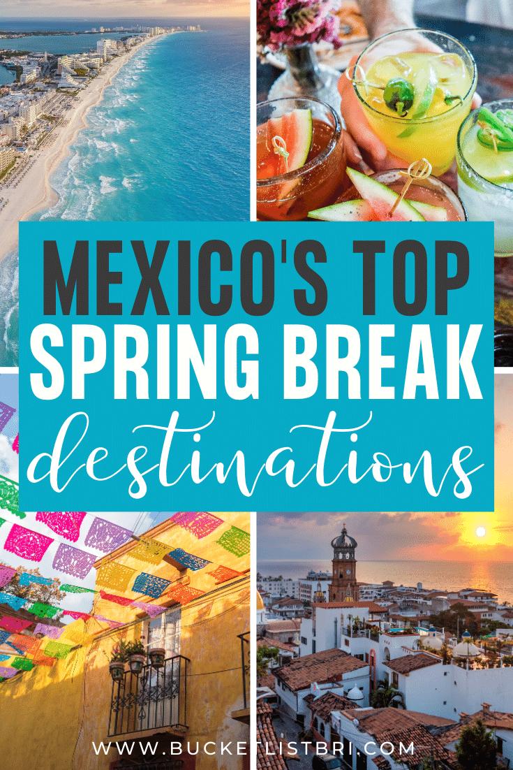 11 Epic Destinations In Mexico For Spring Break Spring Break Mexico Mexico Travel Spring Break