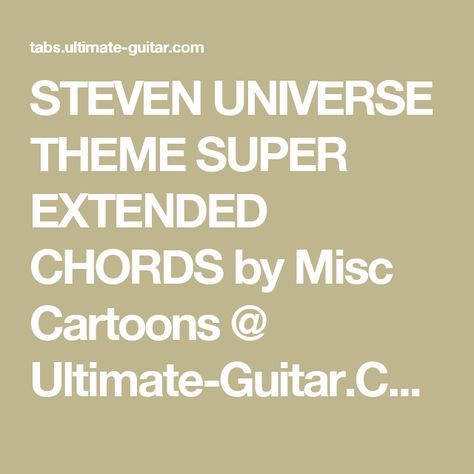 STEVEN UNIVERSE THEME SUPER EXTENDED CHORDS by Misc Cartoons ...