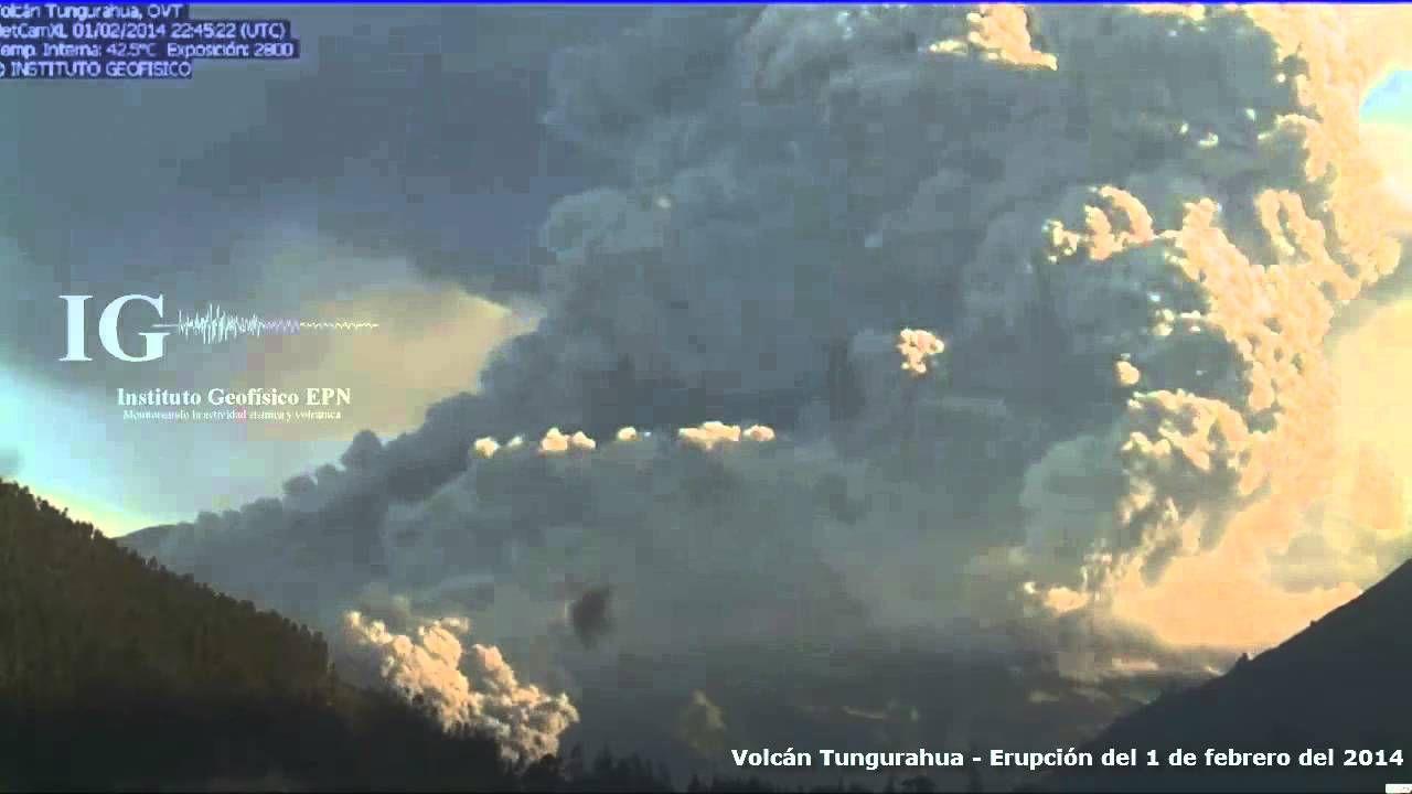 Volcán Tungurahua Erupción Del 1 De Febrero Del 2014 Volcanes 1 De Febrero Febrero