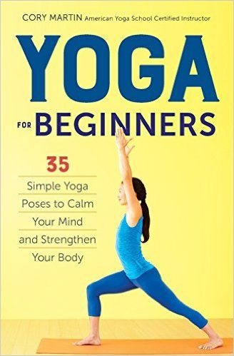 yoga for beginners simple yoga poses to calm your mind