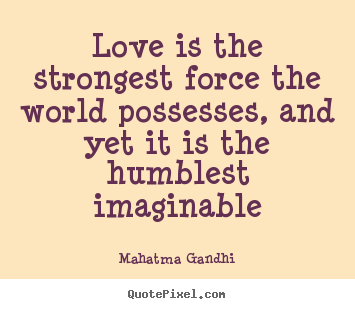 Famous Quotes On Love Endearing Customizepicturequotesaboutloveloveisthestrongestforce