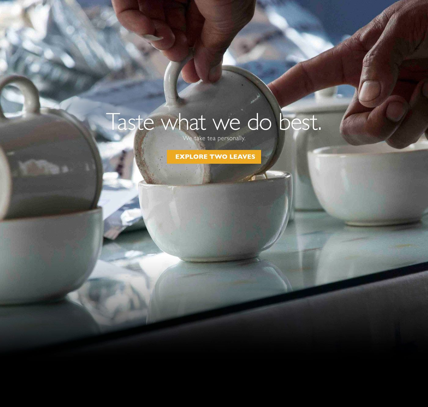 Two Leaves Tea (new company) Taste What We Do Best