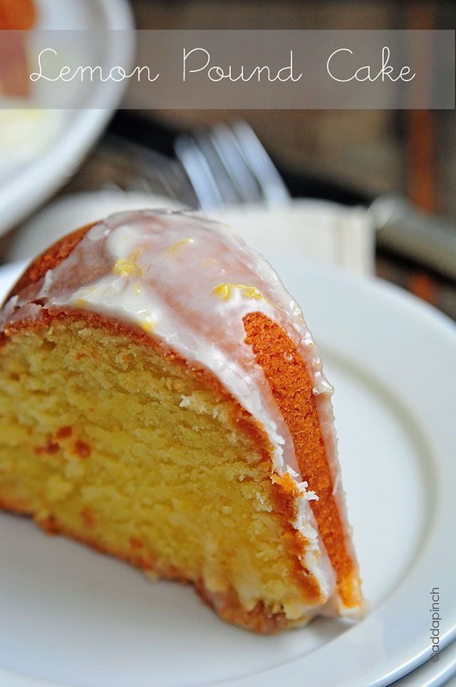 Lemon Pound Cake Recipe Cooking Add A Pinch Recipes