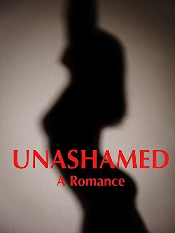 Watch Unashamed: A Romance Full-Movie Streaming