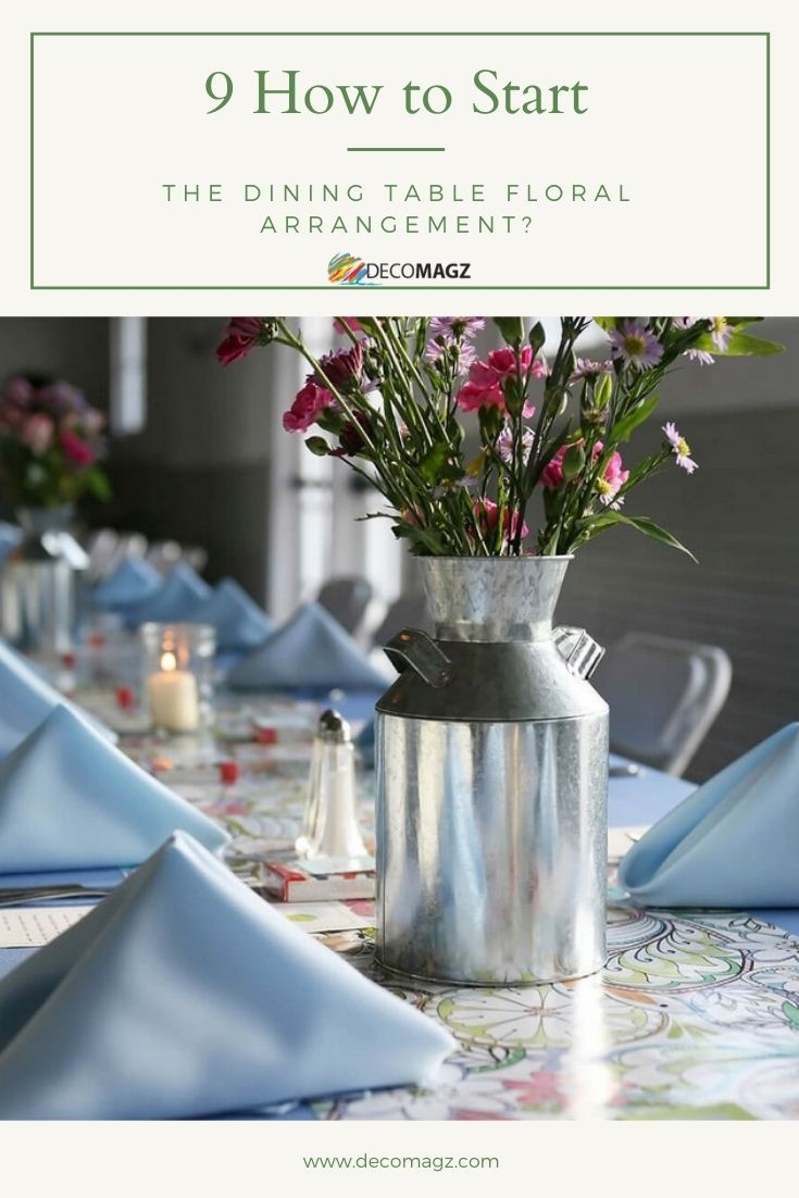9 How To Start The Dining Table Floral Arrangement Decomagz In 2020 Wedding Floral Centerpieces Wedding Centerpieces Diy Picture Wedding Centerpieces
