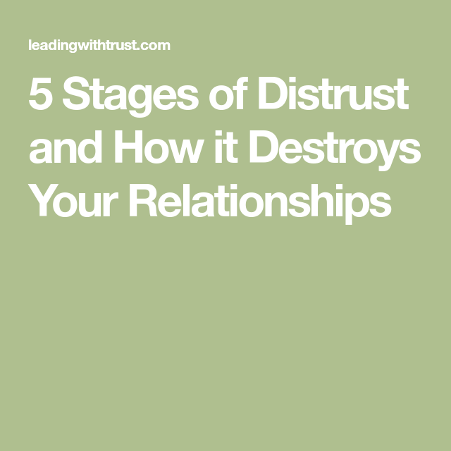 5 Stages Of Distrust And How It Destroys Your Relationships Relationship Destroyed Stage
