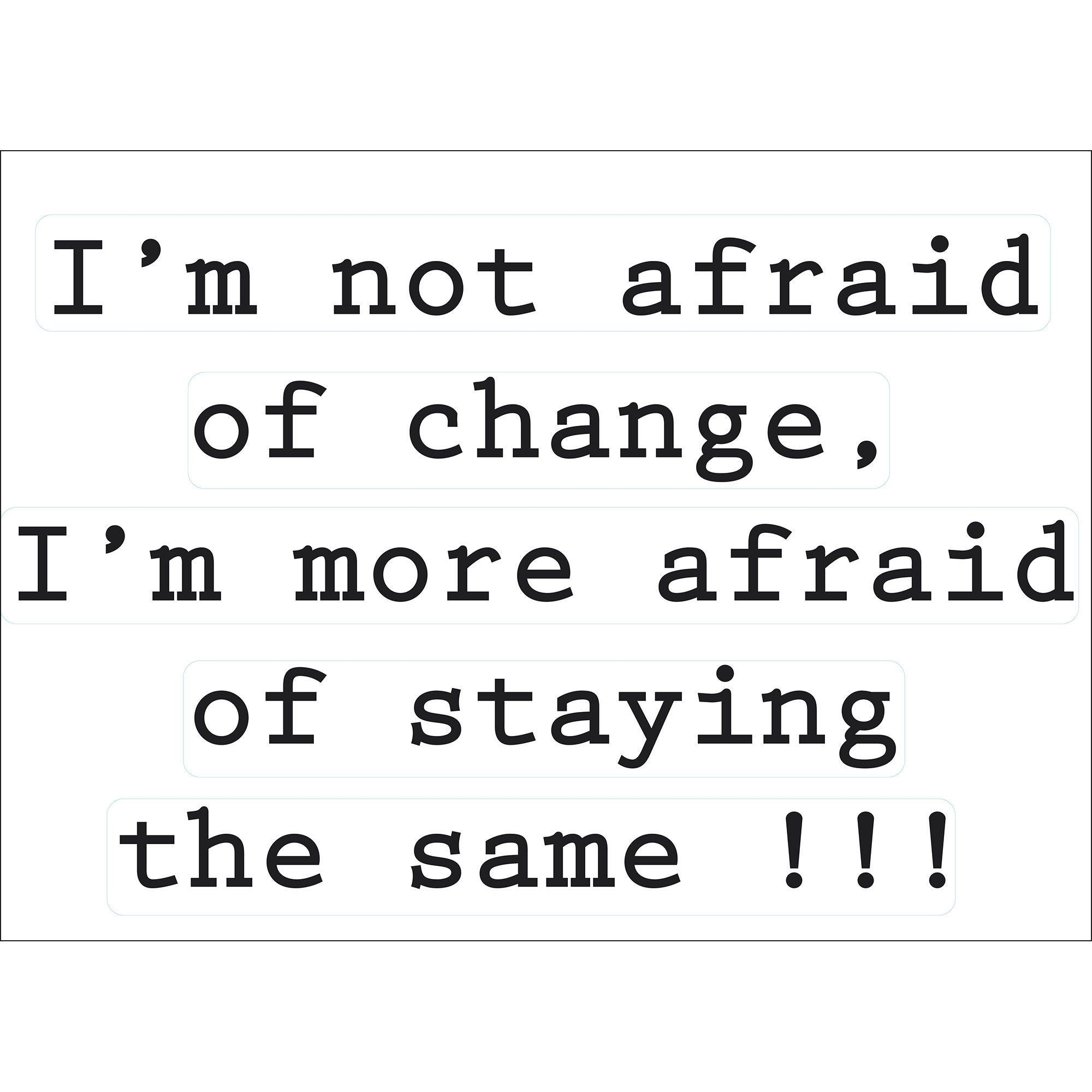 Sticker Wording Im Not Afraid Of Change 48 Cm X 68 Cm Plage