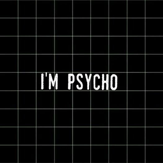 Wallpaper I'm psycho for iphone (With images) | Sassy ...