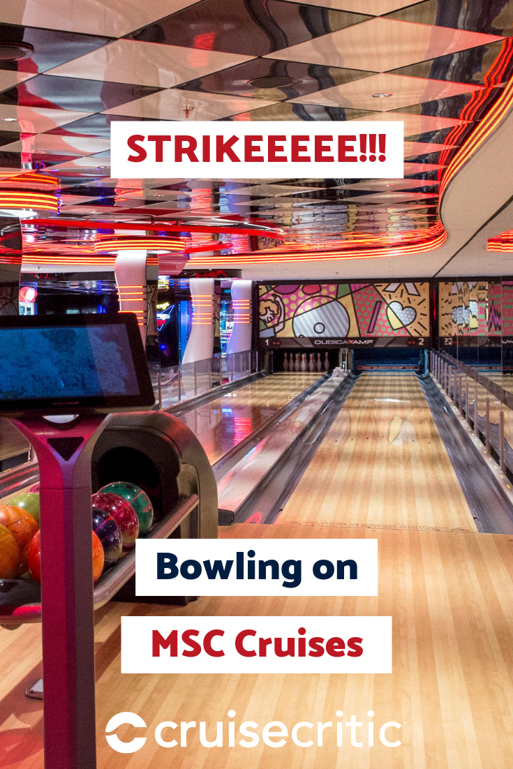 Bowling Alleys On Msc Cruise Ships Consist Of Two 10 Pin Bowling Lanes The Lanes Are Shorter Than What You Ll Find In Land Msc Cruises Cruise Family Cruise