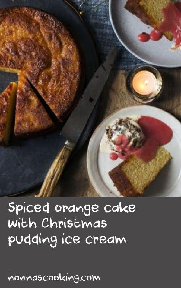 Spiced orange cake with Christmas pudding ice cream        A wonderful dessert for Boxing day that's packed with festive flavours but a little lighter than most Christmas fare. Plus, the ice cream is a great way to use up any leftover Christmas pudding. Equipment and preparation: you will need a 24cm/9½in loaf tin, an ice cream maker, food processor and a blender.