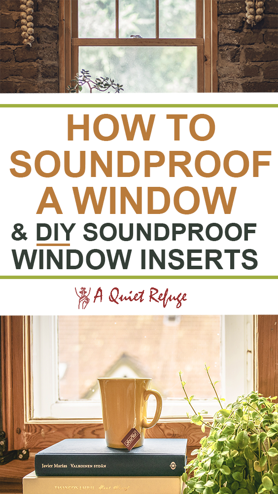 How To Soundproof A Window Sound Proofing Soundproof Windows Soundproofing Diy