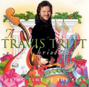 Travis Tritt Loving Time Of The Year Travis Tritt Country Christmas Music Holiday Music