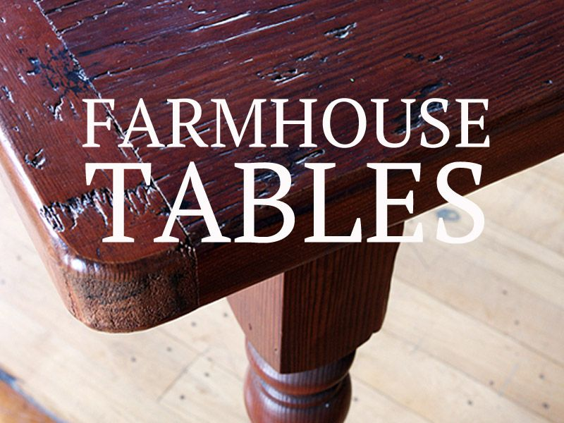 Farmhouse Tables Cottage Home Furniture In Maine Custom Furniture
