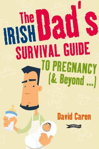 The Irish Dad's Survival Guide to Pregnancy & « LibraryUserGroup.com – The Library of Library User Group