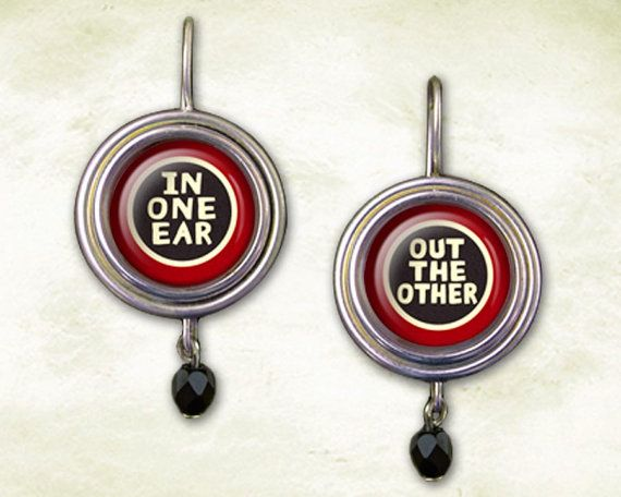 Clever Earrings, In One Ear Out The Other, Funny Witty