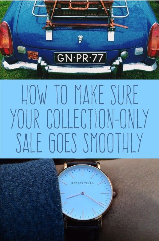 How to Make Sure Your Collection-Only Sale Goes Smoothly | Collection-only is a great way of selling items that are too large or heavy to post. Done well, it's a safe, cost-effective and hassle-free solution, but there are a few things you should do to make sure everything goes to plan.
