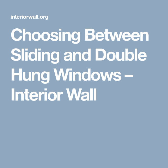Home Interiorwall Design Ideas: Choosing Between Sliding And Double Hung Windows