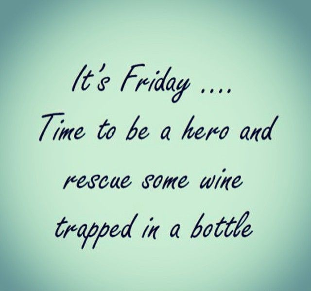 Wines Funny Words Of Encouragement Its Friday Quotes Friday Quotes Funny