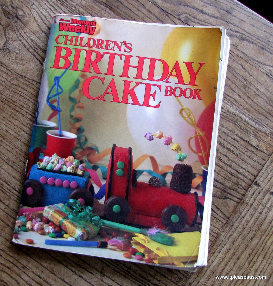 The Womans Weekly Childrens Birthday Cake Book Is The Talisman Of