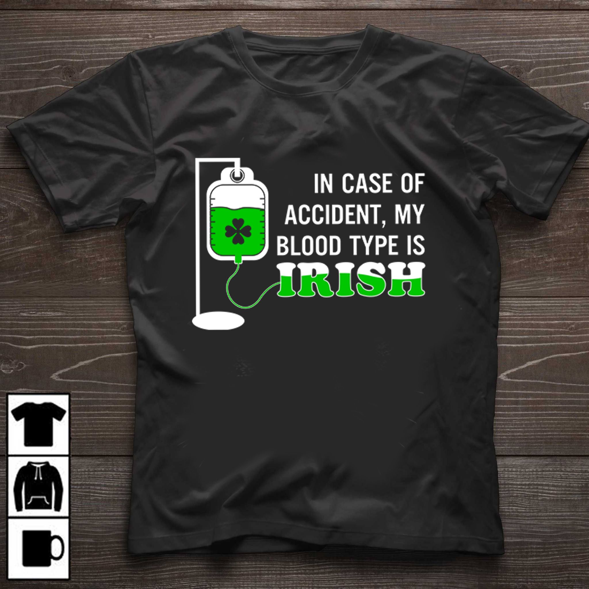 55901a2f In Case Of Accident-My Blood Type Is Irish-T Shirts | Funny saint ...
