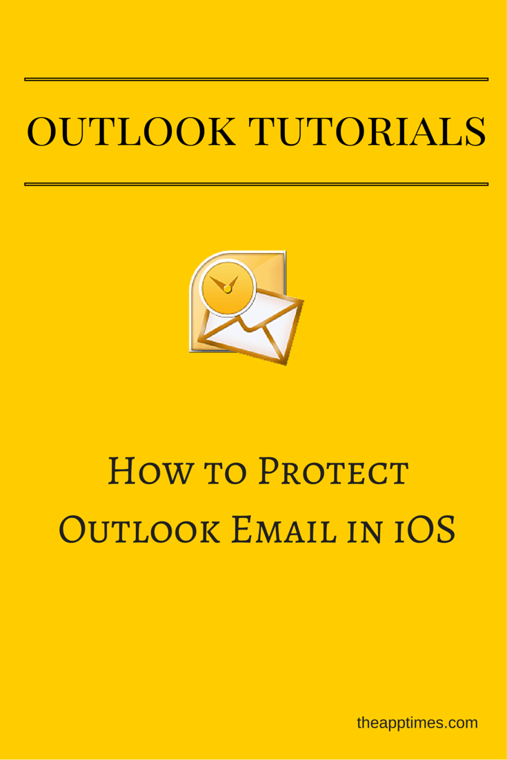 How to Protect Outlook Email in iOS | Tips and Tricks | Ios