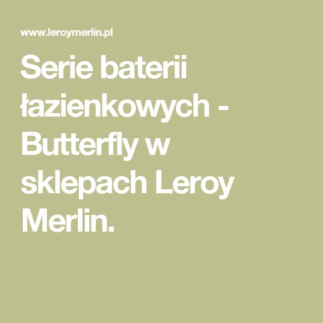 Serie Baterii Lazienkowych Butterfly W Sklepach Leroy Merlin Merlin Math Leroy