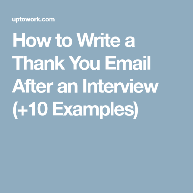 How To Write A Thank You Email After An Interview  Examples