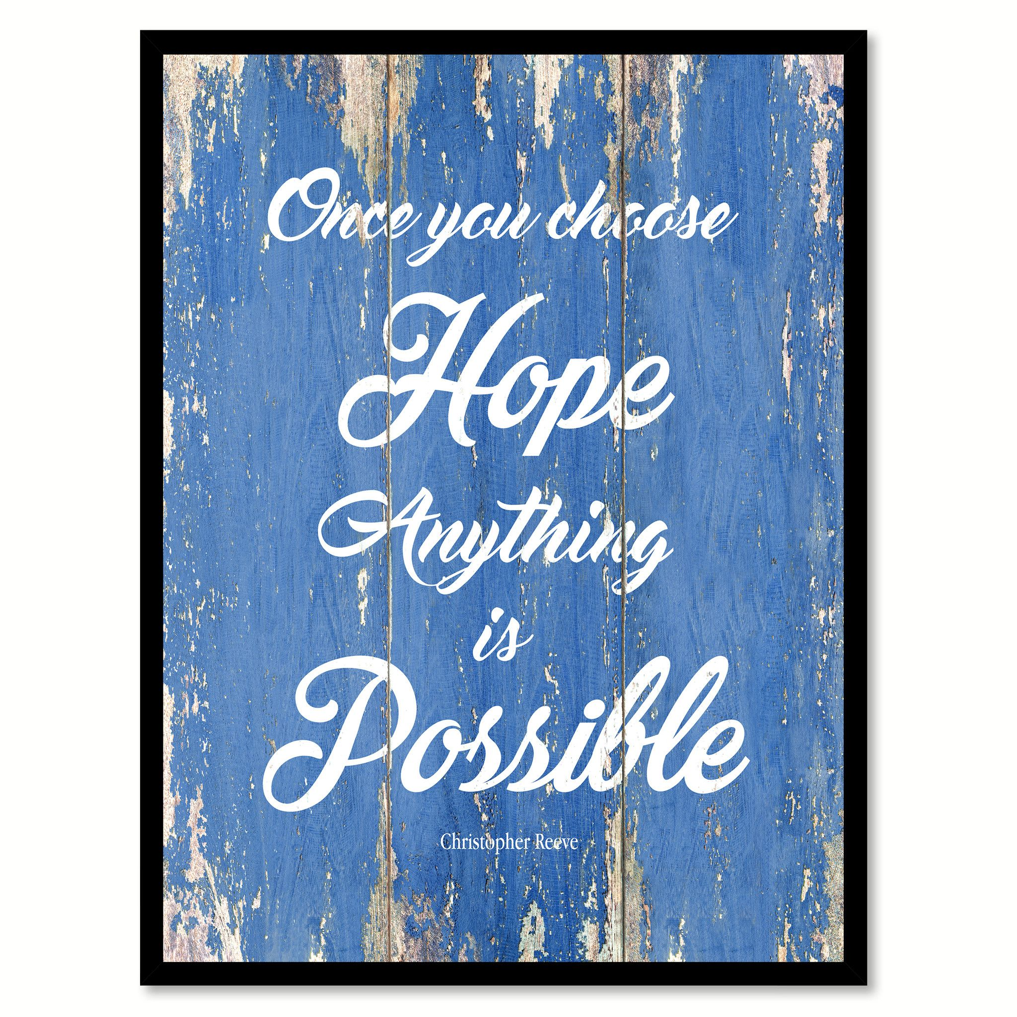 Once You Choose Hope Christopher Reeve Inspirational Quote