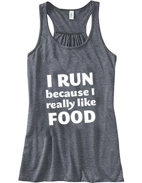 I Run Because I Really Like Food