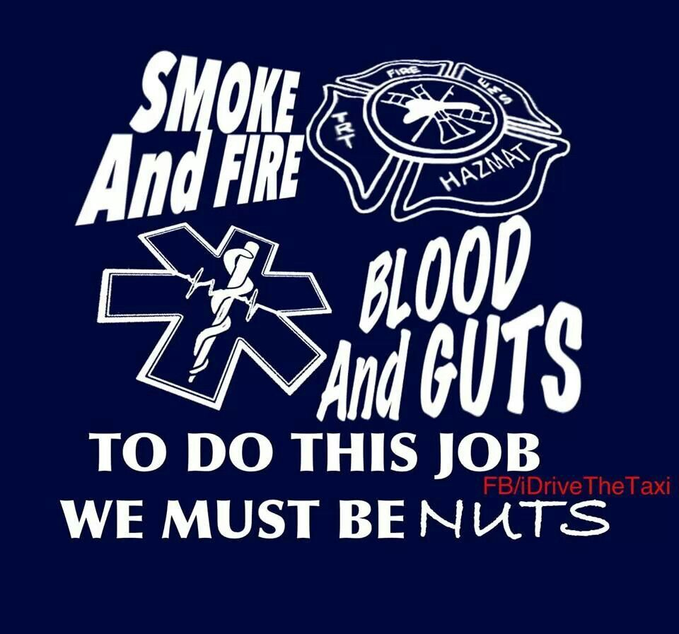 Pin By Cady Swagger On Emt Ff Emt Humor Emt Quote Firefighter Quotes