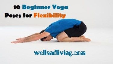 10 beginner yoga poses to enhance flexibility  ejercicios