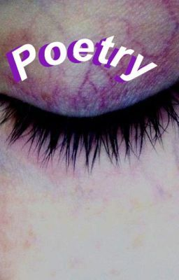 #wattpad #poetry Some stuff I put together over the beginning of the year, mostly bathroom ramblings
