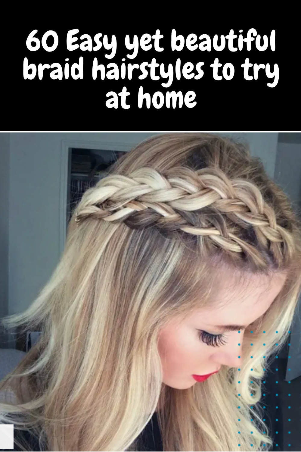 60 Easy Yet Beautiful Braid Hairstyles To Try At Home In 2020 Hair Styles Beautiful Braids Easy Braids