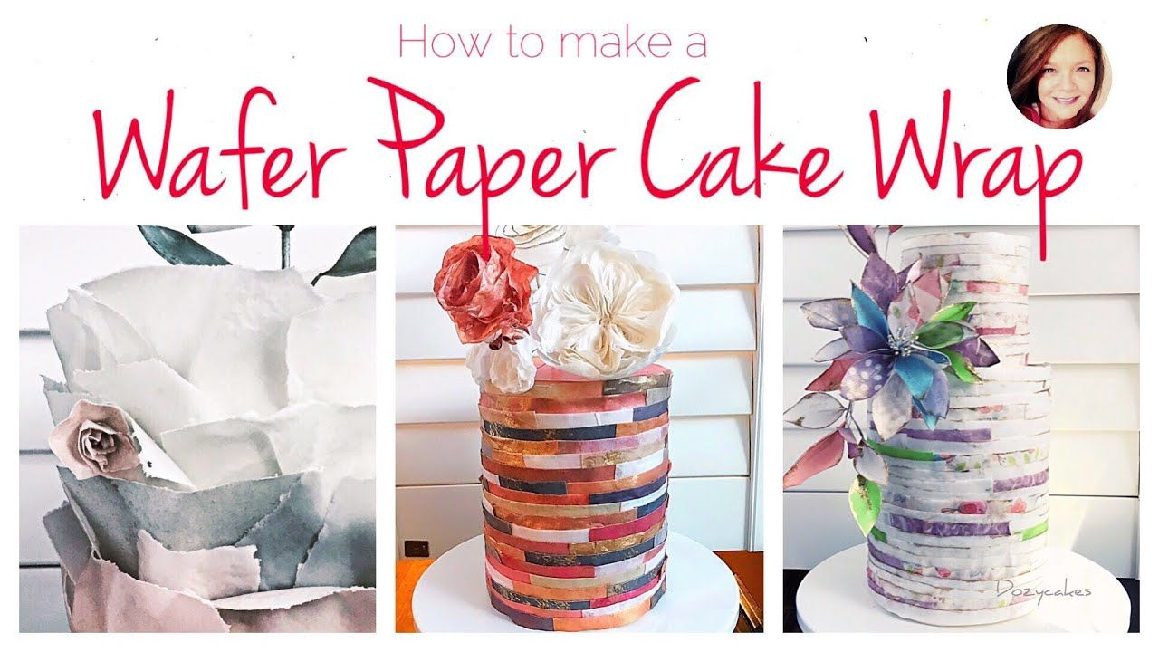 How to make a Wafer Paper Cake Wrap | CAKE DECORATING ...