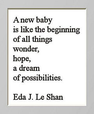 Inspirational quote about how a new baby is like the