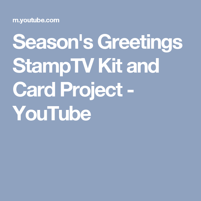 Seasons greetings stamptv kit and card project youtube brandys seasons greetings stamptv kit and card project youtube m4hsunfo