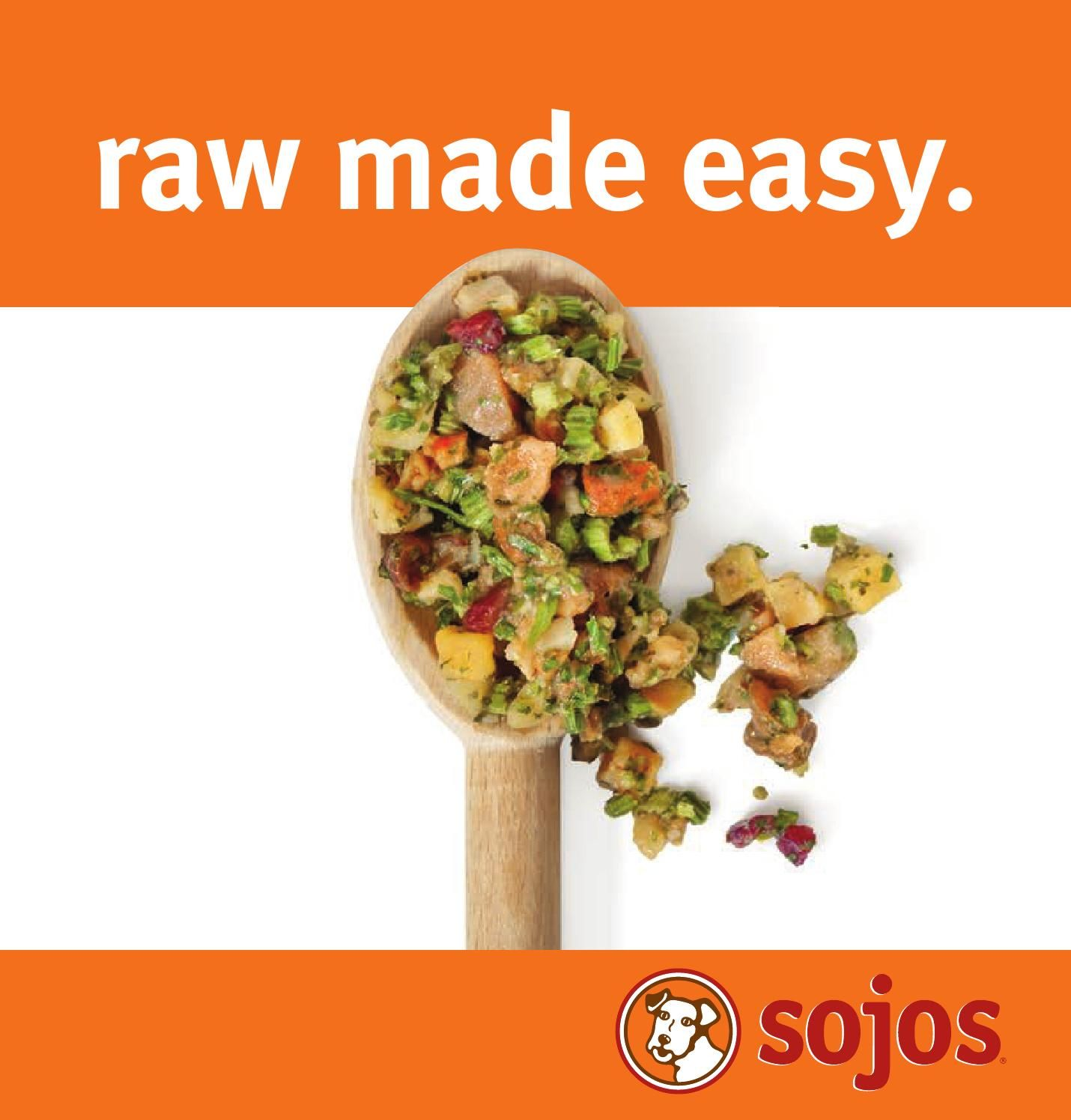 Sojos, the sweet spot between the nutrition of raw and the convenience of kibble. Raw dog food, made easy | sojos.com