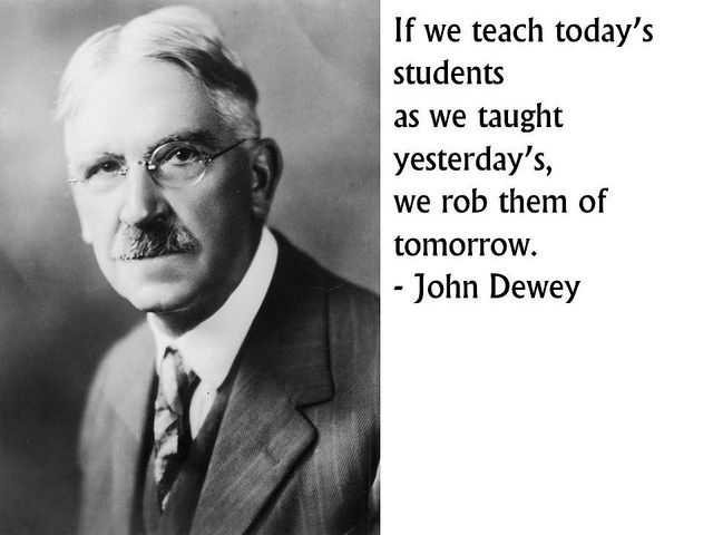 John Dewey Quotes John Dewey Quote on Teaching and Learning by Ron Houtman, via  John Dewey Quotes