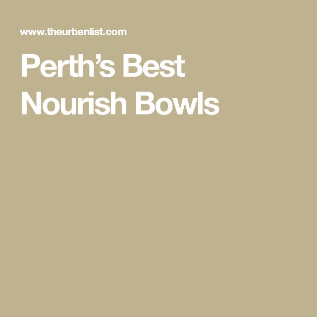 Perth's Best Nourish Bowls