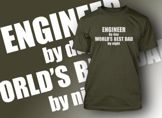 0d35e28bc Engineer By Day World's Best Dad T-Shirt Mens Engineering T-shirt CUSTOM Job  Funny Geek Awesome Fath