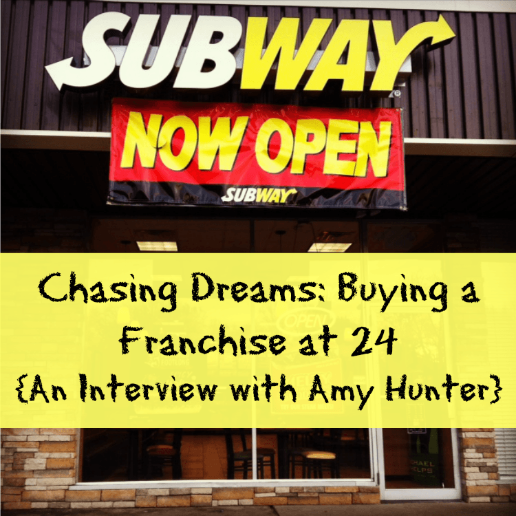 Chasing Dreams: Buying a Subway Franchise at 24 {An Interview with Amy Hunter}
